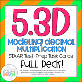 5.3D: Modeling Multiplication of Decimals STAAR Test-Prep Task Cards (GRADE 5)