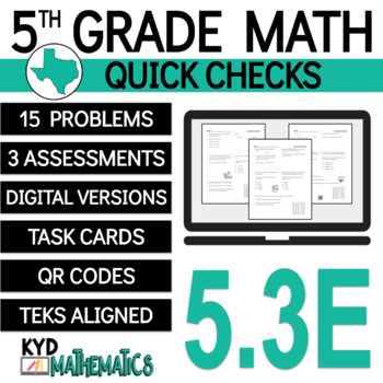 5.3E Quick Check - 5th grade TEKS - Multiplying Decimals
