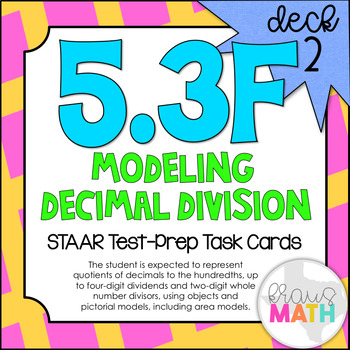 5.3F (DECK 2): Modeling Decimal Division STAAR Test Prep Task Cards!