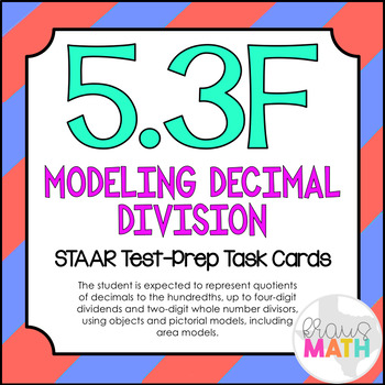 5.3F: Model Division of Decimals STAAR Test-Prep Task Cards (GRADE 5)