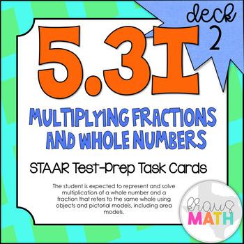 5.3I (DECK 2): Modeling Fraction Multiplication STAAR Test Prep Task Cards!