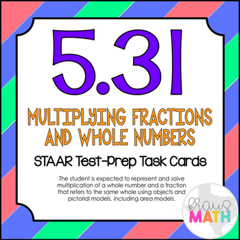 5.3I: Multiplying Fractions & Whole Numbers STAAR Test-Pre