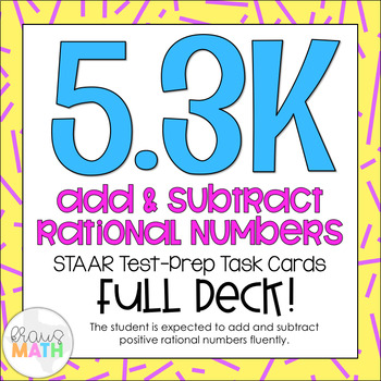 5.3K: Add & Subtract Rational Numbers STAAR Test-Prep Task Cards (5.NF.2)