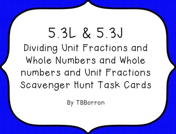 5.3L & 5.3J Dividing Unit Fractions and Whole Numbers task cards