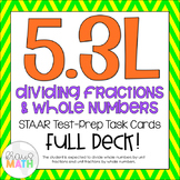 5.3L: Dividing Fractions & Whole #'s STAAR Test-Prep Task Cards (5.NBT.6 5.NF.6)