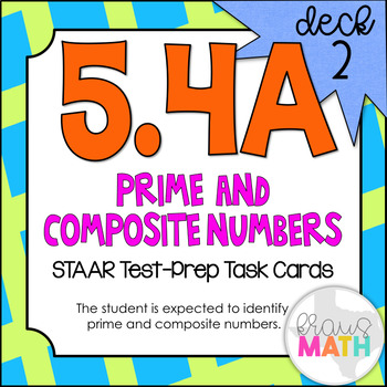5.4A (DECK 2): Prime & Composite Numbers STAAR Test Prep Task Cards!