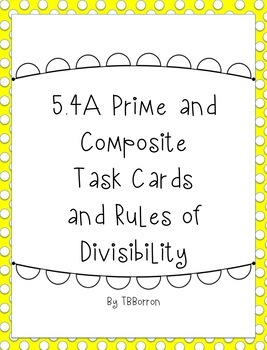 5.4A Prime and Composite Task Cards with Rules of Divisibility