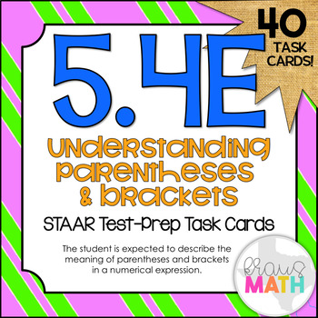 5.4E: Parentheses & Brackets in Equations STAAR Test-Prep Task Cards (5.OA.1)