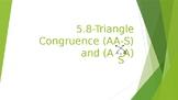 5.8 Angle-Angle-Side (AAS) & Angle-Side-Angle (ASA) Proofs