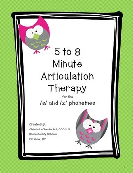 Speech Therapy: 5 - 8 minute Therapy for the /s/ and /z/ phonemes