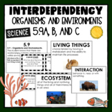 5.9A, 5.9B and 5.9C–Organisms and Environments-Interdepend