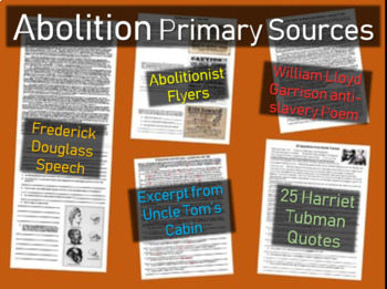 5 Abolition Primary Sources w guiding Qs (Tubman-Douglass-Garrison-Stowe-flyers)