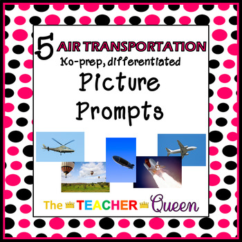 5 Air Transportation No-prep, Differentiated Picture Prompts for Writing