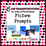 5 Air Transportation No-prep, Differentiated Picture Promp