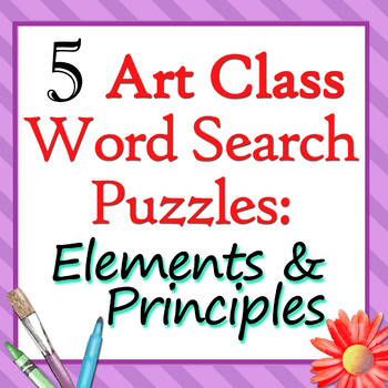 5 Art Class Word Searches: Elements of Art & Principles of Design
