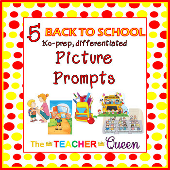 5 Back to School, No-prep, Differentiated Picture Prompts for Writing