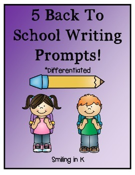 5 Back to School Writing Prompts- Differentiated