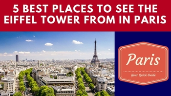5 Best Places To See the Eiffel Tower from in Paris