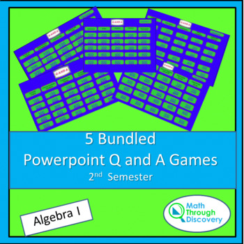 5 Bundled Algebra I Powerpoint Q and A Games - 2nd Semester