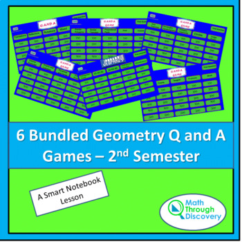 Geometry:  6 Bundled Geometry Q and A Games - 2nd Semester