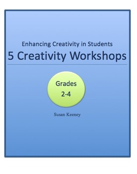 5 CREATIVITY WORKSHOPS: Enhancing Creative Thinking in Grades 2-4