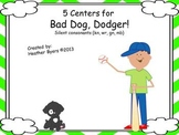 5 Centers for Bad Dog, Dodger! Gr 2 silent consonants {kn, wr, gn, mb}