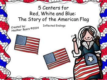 5 Centers for Red, White and Blue Gr 2 {inflected endings ed, ing}