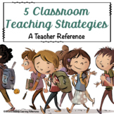 5 Classroom Teaching Strategies - Teacher Reference