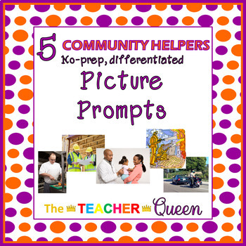 5 Community Helpers, No-prep, Differentiated Picture Prompts for Writing