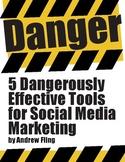 5 Dangerously Effective Social Media Marketing Tools - Free Digital Print Book