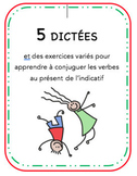 5 Dictées to Learn French Grammar (Present Tense)