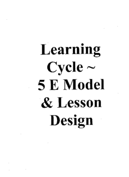 Science 5 E Learning Cycle Instructional Model for K-12 Teachers