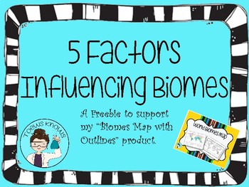 5 Factors Influencing Biomes