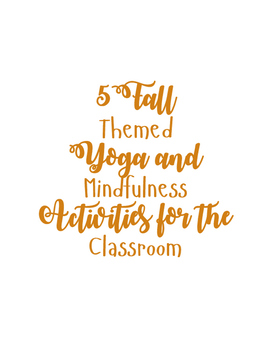 5 Fall Themed Yoga and Mindfulness Activities for the Classroom