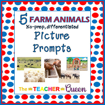 5 Farm Animals No-prep, Differentiated Picture Prompts for Writing