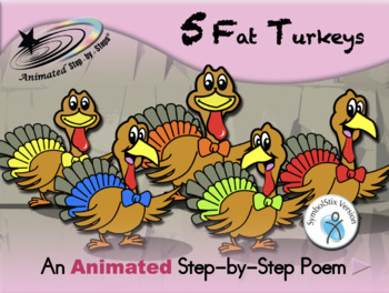 5 Fat Turkeys - Animated Step-by-Step Poem SymbolStix