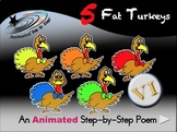 5 Fat Turkeys - Animated Step-by-Step Poem - VI