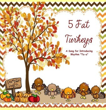 5 Fat Turkeys Are We: Fall Rhyme/Song - Intro. to Ta-a: PPT Edition