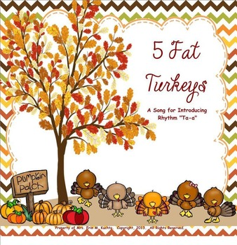 5 Fat Turkeys Are We - A Fun Thanksgiving Rhyme Intro. to