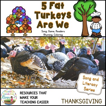 5 Fat Turkeys are We Song, Game, Reader, Rhyming, Coloring
