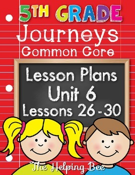 5th Fifth Grade CCSS Journeys LA Unit 6 Common Core 5 Weeks Lesson Plans