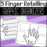 5 Finger Retelling Graphic Organizers!
