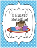 5 Finger Retelling Worksheets and Anchor chart