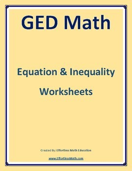 GED Math: Equation & Inequality Worksheets