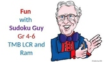 Fun with Sudoku Guy. (Gr 4-6 LESSON 5): TMB, LCR, and RAM