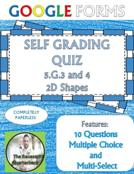 Quadrilaterals 5.G.3 and 4 Self Grading Assessment Google Forms