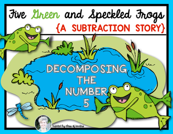5 Green Speckled Frogs Subtraction Math Story {Decomposing 5}