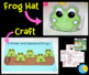 5 Green and Speckled Frogs Craft and Hat