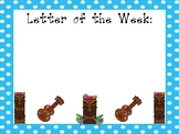5 Hawaiian Luau Themed Weekly Focus Posters.