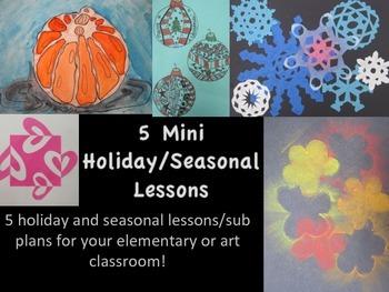 5 Holiday/Seasonal Mini Art Projects/Sub Lessons